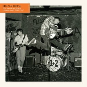 'Strum & Thrum: The American Jangle Underground 1983-1987' by Various