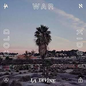 'LA Divine' by Cold War Kids