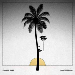 'Cage Tropical' by Frankie Rose