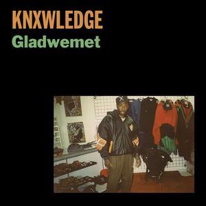 'Gladwemet' by Knxwledge