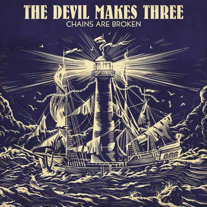 'Chains Are Broken' by The Devil Makes Three