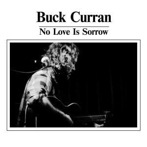 'No Love Is Sorrow' by Buck Curran