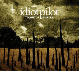 'To Buy a Gun EP' by Idiot Pilot
