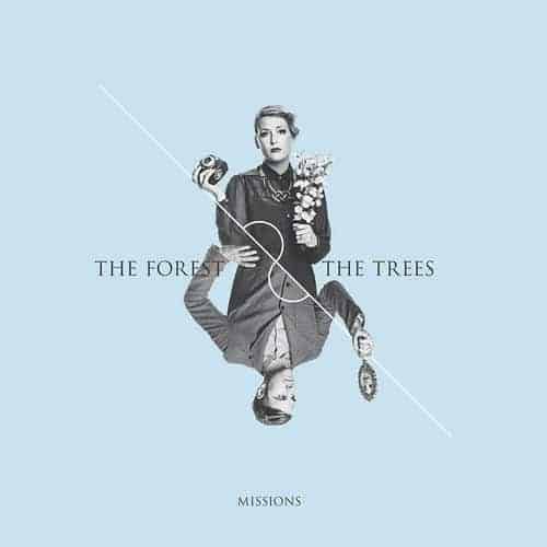 'Missions' by The Forest & The Trees