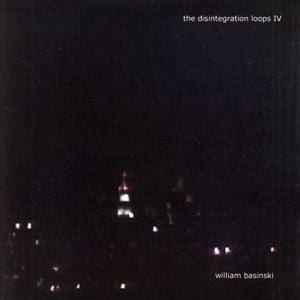 'The Disintegration Loops IV (Remastered)' by William Basinski