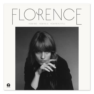 'How Big, How Blue, How Beautiful' by Florence + The Machine