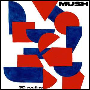 '3D Routine' by Mush