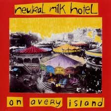 'On Avery Island (2011)' by Neutral Milk Hotel