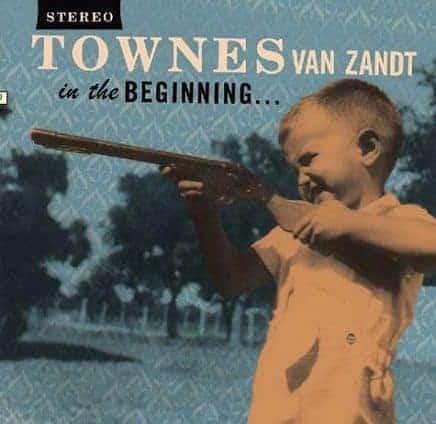 'In The Beginning' by Townes Van Zandt