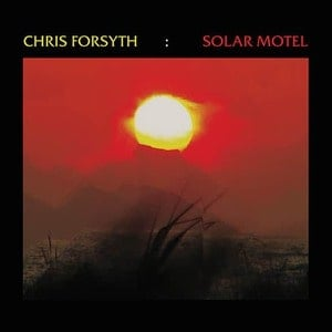 'Solar Motel' by Chris Forsyth
