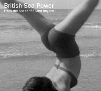 'From The Sea To The Land Beyond' by British Sea Power