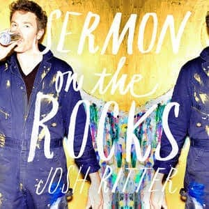 'Sermon On The Rocks' by Josh Ritter