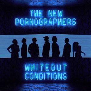 'Whiteout Conditions' by The New Pornographers