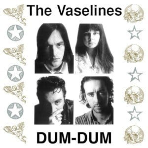 'Dum-Dum' by The Vaselines
