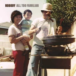 'All Too Familiar' by Nobody