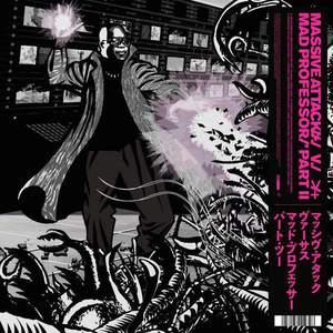 'Massive Attack vs Mad Professor Part II (Mezzanine Remix Tapes '98)' by Massive Attack
