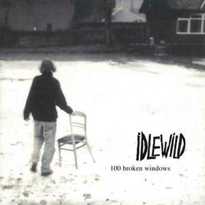 '100 Broken Windows' by Idlewild