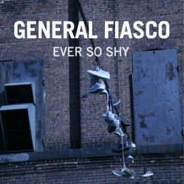 'Ever So Shy' by General Fiasco