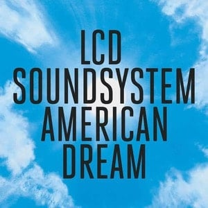 'American Dream' by LCD Soundsystem