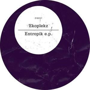'Entropik EP' by Ekoplekz