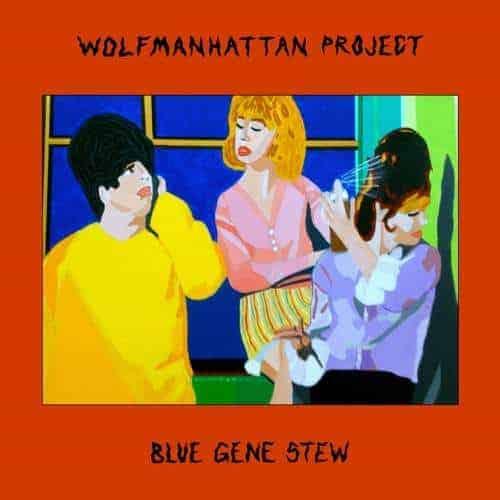 'Blue Gene Stew' by Wolfmanhattan Project