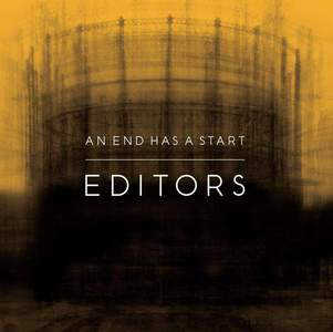 'The End Has A Start' by Editors
