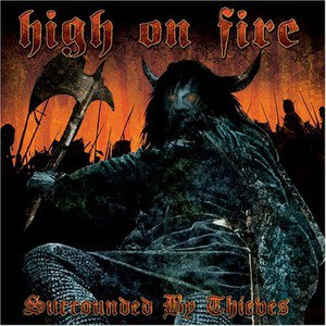 'Surrounded By Thieves' by High On Fire