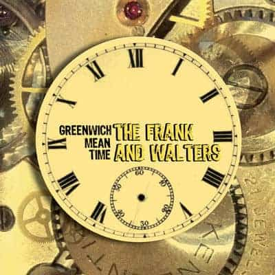 'Greenwich Mean Time' by The Frank & Walters