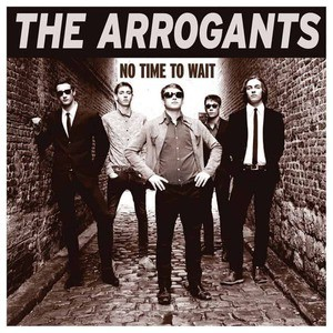 'No Time To Wait' by The Arrogants