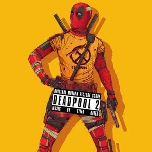'Deadpool 2 (Original Motion Picture Score)' by Tyler Bates