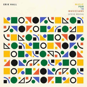'Music For 18 Musicians (Steve Reich)' by Erik Hall