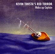 'Wake Up Captain' by Kevin Tihista's Red Terror