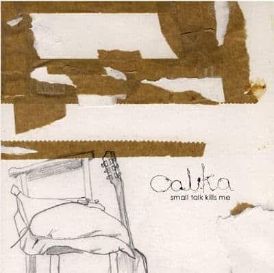 'Small Talk Kills Me' by Calika