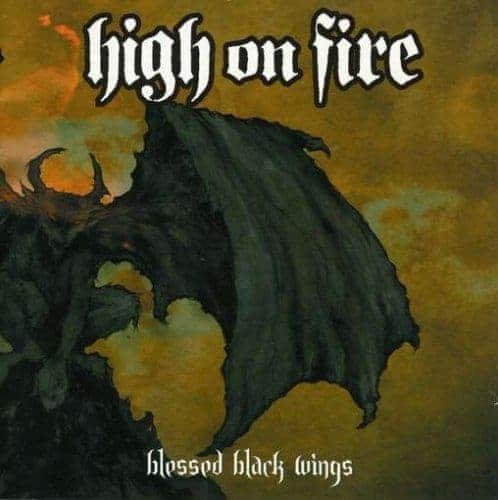 'Blessed Black Wings' by High On Fire