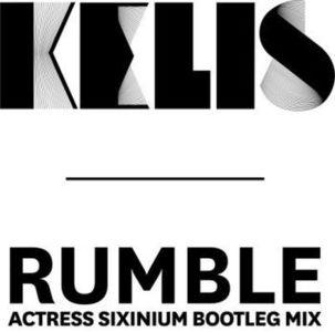 'Rumble (Actress Sixinium Bootleg Mix)' by Kelis