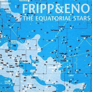 'The Equatorial Stars' by Fripp & Eno