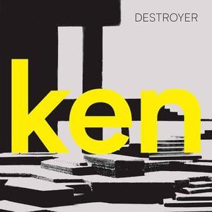 'ken' by Destroyer