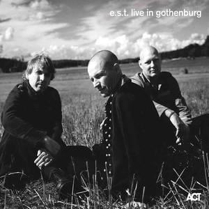 'e.s.t. Live In Gothenburg' by Esbjörn Svensson Trio