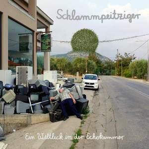 'Ein Weltleck in der Echokammer' by Schlammpeitziger