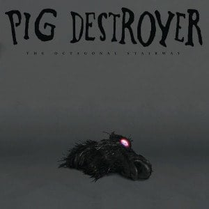 'The Octagonal Stairway' by Pig Destroyer