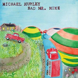 'Bad Mr. Mike' by Michael Hurley