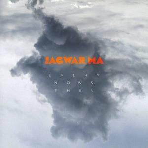 'Every Now & Then' by Jagwar Ma