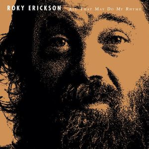 'All That May Do My Rhyme' by Roky Erickson