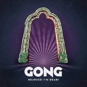 'Rejoice! I'm Dead!' by Gong