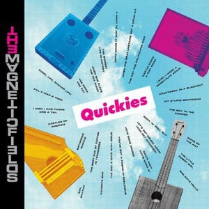 'Quickies' by The Magnetic Fields