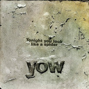 'Tonight You Look Like A Spider' by David Yow