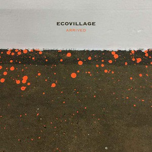'Arrived' by Ecovillage