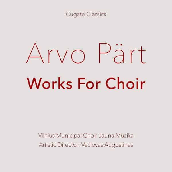 'Works For Choir' by Arvo Pärt & Vilnius Municipal Choir Jauna Muzika