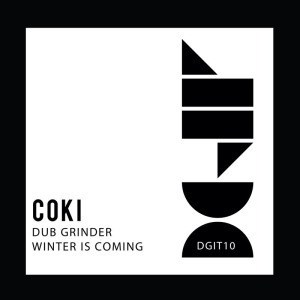'Dub Grinder / Winter Is Coming' by Coki
