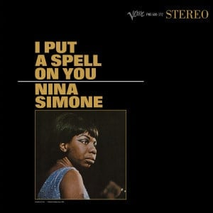 'I Put A Spell On You' by Nina Simone